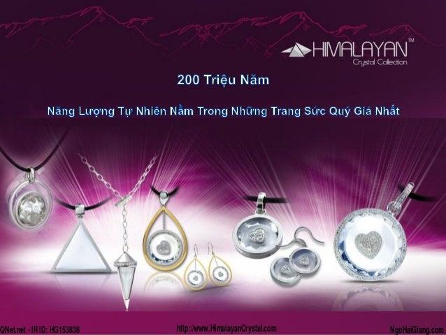 QNet.net - IR ID: HG153838 http://www.HimalayanCrystal.com NgoHaiGiang.com