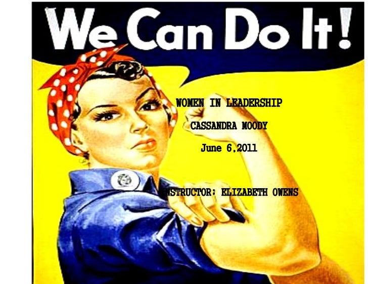 WOMEN IN LEADERSHIP                CASSANDRA MOODYINSTRUCTOR; ELIZABETH OWENS                  June 6,2011INSTRUCTOR; ELIZ...
