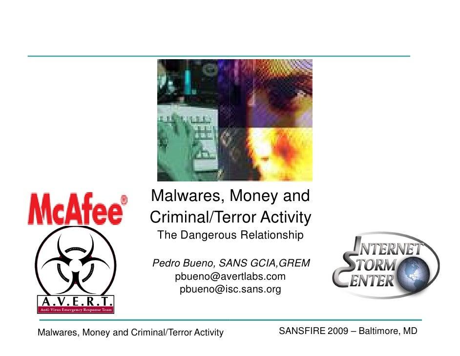 Malwares, Money and                           Criminal/Terror Activity                             The Dangerous Relations...