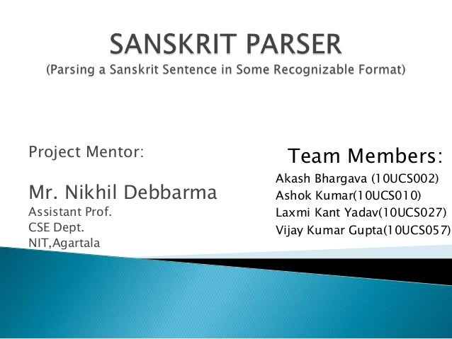 Project Mentor: Mr. Nikhil Debbarma Assistant Prof. CSE Dept. NIT,Agartala Team Members: Akash Bhargava (10UCS002) Ashok K...
