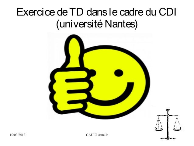 10/03/2013 GAULT Aurélie 1ExercicedeTD danslecadredu CDI(universitéNantes)