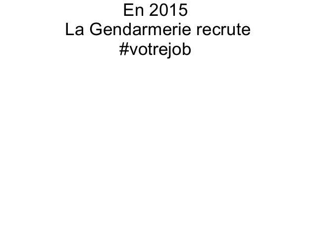 En 2015 La Gendarmerie recrute #votrejob
