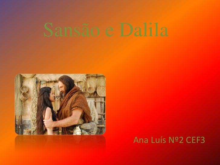Sansão e Dalila<br />Ana Luís Nº2 CEF3<br />