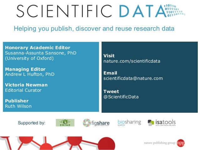 NPG Scientific Data; SSP, Boston, May 2014: http://www.sspnet.org/events/annual-meeting/2014-schedule/concurrent-1e-concurrent-1econcurrent-1ethe-continuum-from-publishers-to-data/
