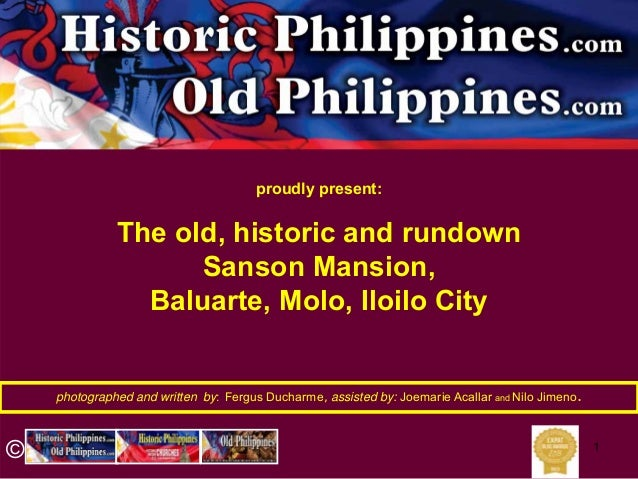1 photographed and written by: Fergus Ducharme, assisted by: Joemarie Acallar and Nilo Jimeno. proudly present: The old, h...