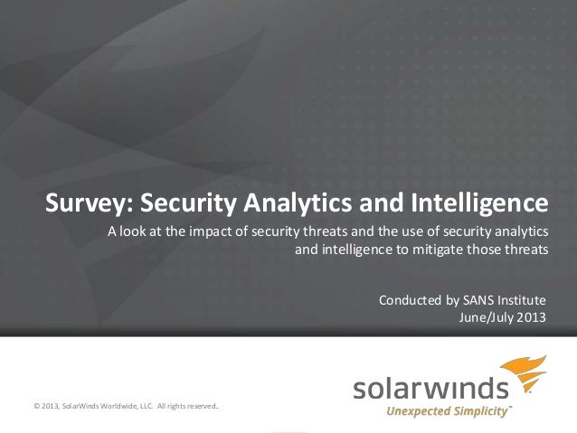 1 Survey: Security Analytics and Intelligence A look at the impact of security threats and the use of security analytics a...