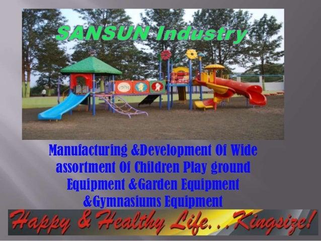 Manufacturing &Development Of Wide assortment Of Children Play ground   Equipment &Garden Equipment      &Gymnasiums Equip...