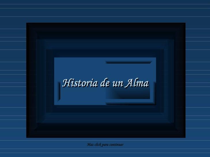 Historia de un Alma Haz click para continuar Historia de un Alma Historia de un Alma