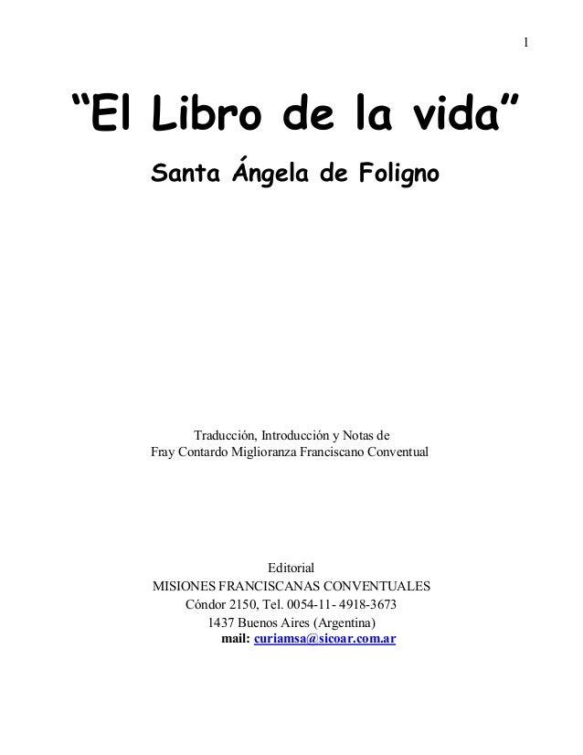 """1 """"El Libro de la vida"""" Santa Ángela de Foligno Traducción, Introducción y Notas de Fray Contardo Miglioranza Franciscano ..."""