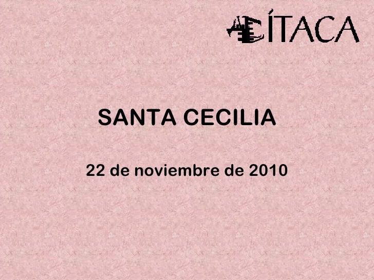 SANTA CECILIA 22 de noviembre de 2010