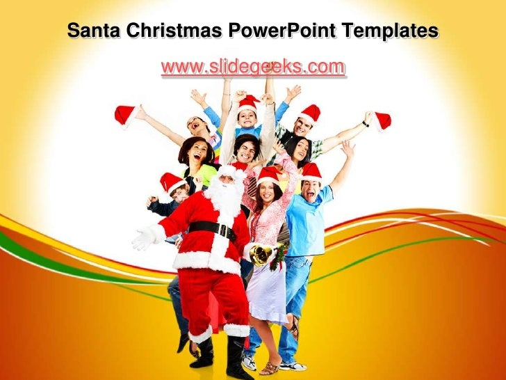 Santa Christmas PowerPoint Templates<br />www.slidegeeks.com<br />
