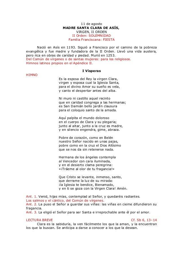 11 de agosto MADRE SANTA CLARA DE ASÍS, VIRGEN, II ORDEN II Orden: SOLEMNIDAD Familia Franciscana: FIESTA Nació en Asís en...