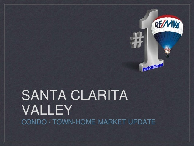 SANTA CLARITA VALLEY CONDO / TOWN-HOME MARKET UPDATE