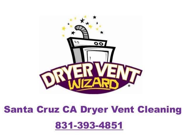 Santa Cruz CA Dryer Vent Cleaning 831-393-4851