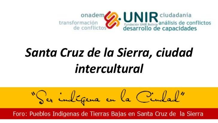 Santa Cruz de la Sierra, ciudad intercultural<br />