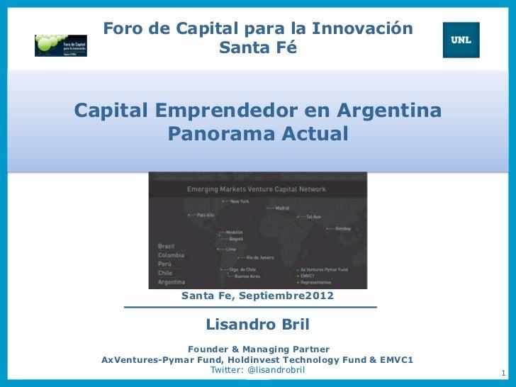 Foro de Capital para la Innovación               Santa FéCapital Emprendedor en Argentina         Panorama Actual         ...