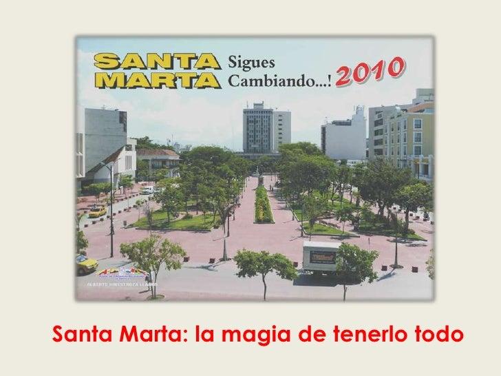 Santa Marta: la magia de tenerlo todo<br />