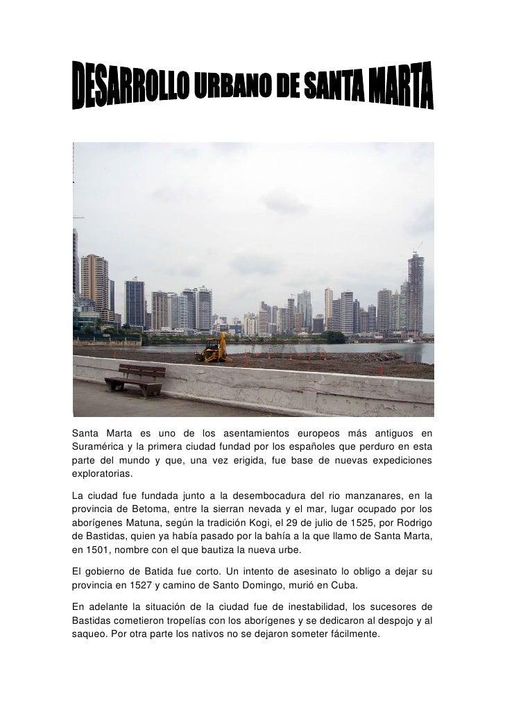 Santa Marta es uno de los asentamientos europeos más antiguos en Suramérica y la primera ciudad fundad por los españoles q...