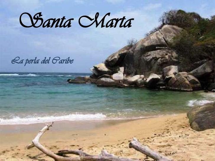 Santa Marta<br />La perla del Caribe<br />