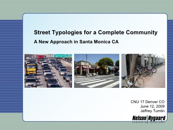 Street Typologies for a Complete Community A New Approach in Santa Monica CA                                         CNU 1...