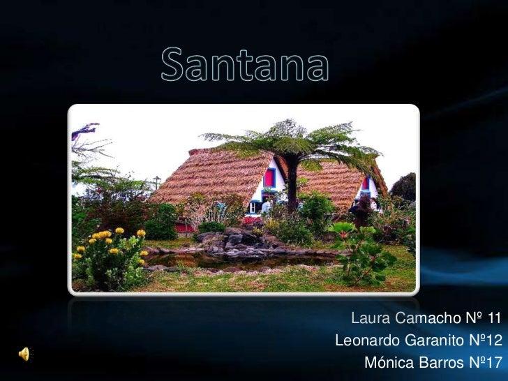 Santana<br />Laura Camacho Nº 11<br />  Leonardo Garanito Nº12<br />Mónica Barros Nº17<br />