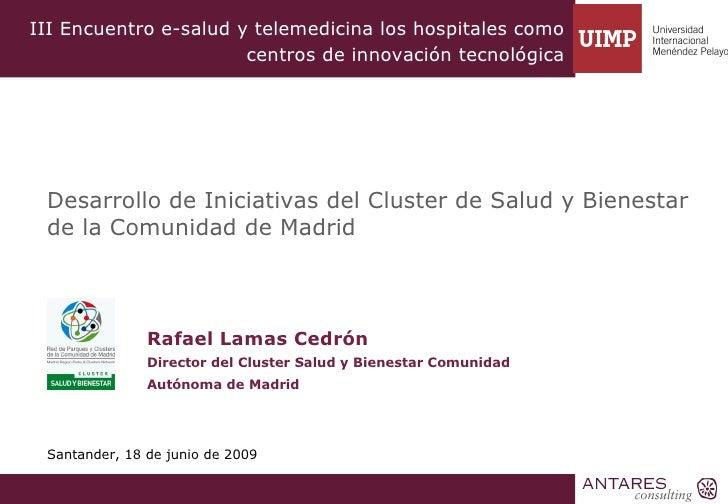 III Encuentro e-salud y telemedicina los hospitales como                        centros de innovación tecnológica      Des...