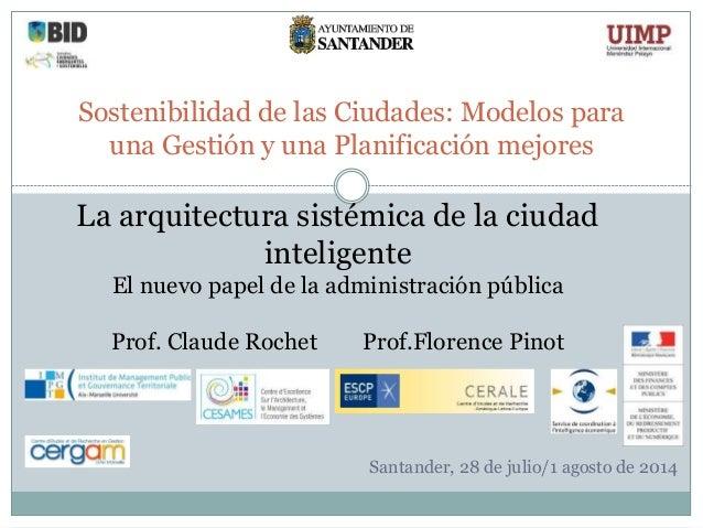 Sostenibilidad de las Ciudades: Modelos para una Gestión y una Planificación mejores Santander, 28 de julio/1 agosto de 20...