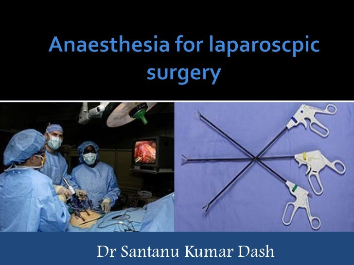 anaesthsia for laparoscopic surgery final ppt