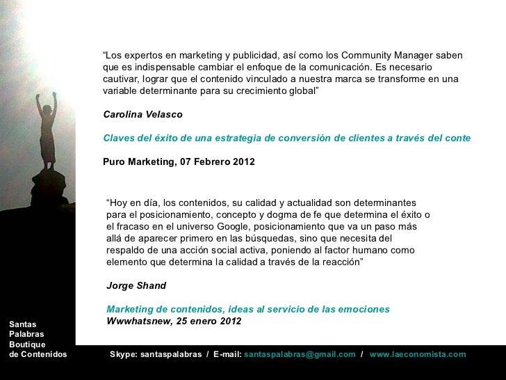 "Santas  Palabras  Boutique  de Contenidos  Skype: santaspalabras  /  E-mail:  [email_address]   /  www.laeconomista.com "" ..."