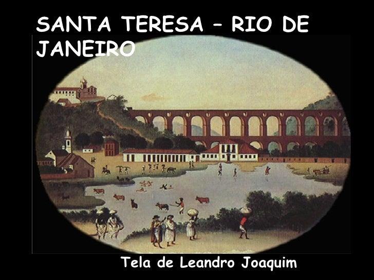 SANTA TERESA – RIO DE JANEIRO Tela de Leandro Joaquim