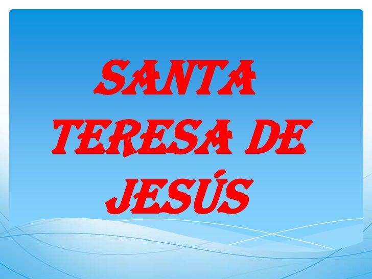 SANTA TERESA DE JESÚS<br />