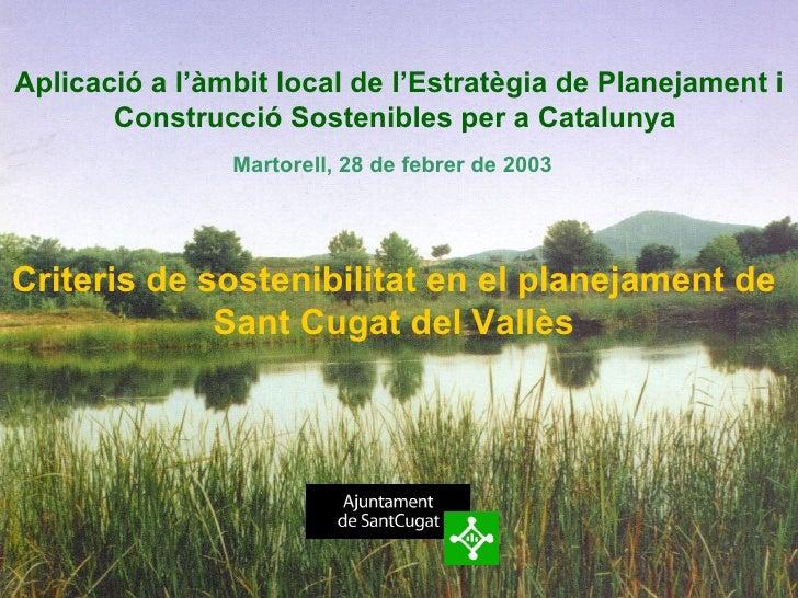 Aplicació a l'àmbit local de l'Estratègia de Planejament i Construcció Sostenibles per a Catalunya  Criteris de sostenibil...