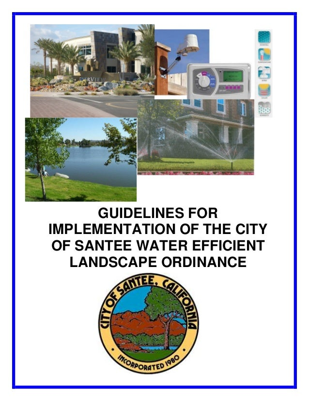 GUIDELINES FORIMPLEMENTATION OF THE CITY OF SANTEE WATER EFFICIENT   LANDSCAPE ORDINANCE