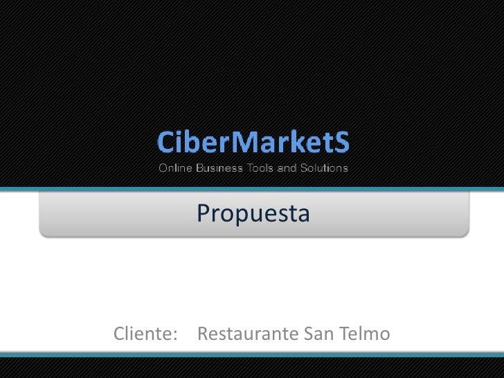 Propuesta<br />Cliente:    Restaurante San Telmo<br />