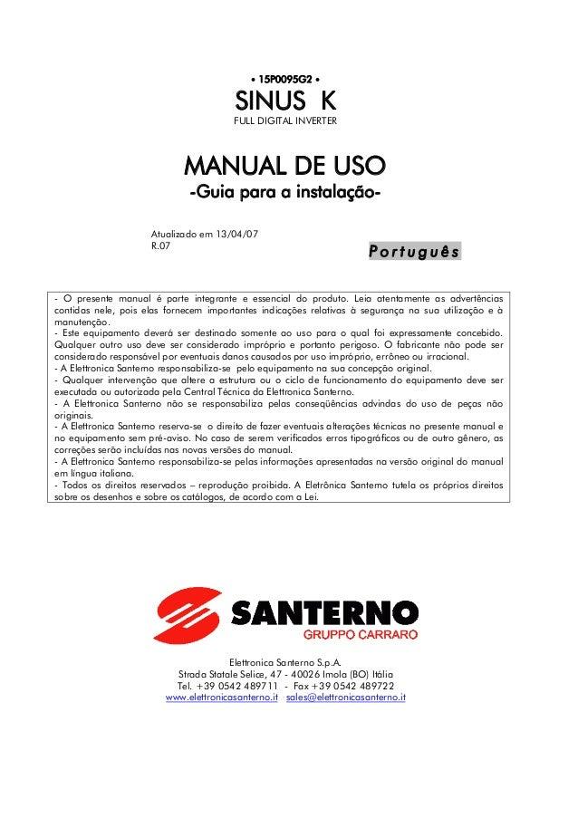 • 15P0095G2 •  SINUS K  FULL DIGITAL INVERTER  MANUAL DE USO  -Guia para a instalação-  Atualizado em 13/04/07  R.07  P o ...