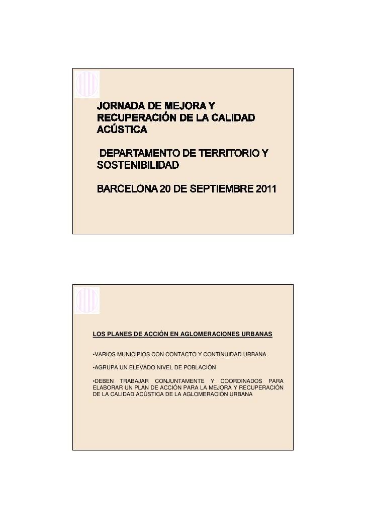 LOS PLANES DE ACCIÓN EN AGLOMERACIONES URBANAS•VARIOS MUNICIPIOS CON CONTACTO Y CONTINUIDAD URBANA•AGRUPA UN ELEVADO NIVEL...