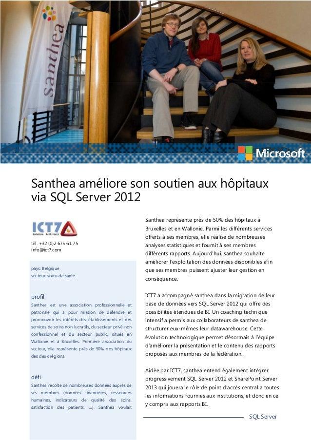 Santhea améliore son soutien aux hôpitaux via SQL Server 2012 Santhea représente près de 50% des hôpitaux à Bruxelles et e...