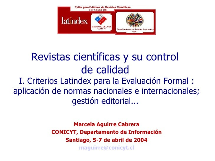 Revistas científicas y su control  de calidad   I. Criterios Latindex para la Evaluación Formal : aplicación de normas nac...