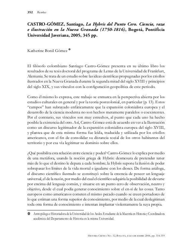 Historia Crítica No. 32, Bogotá, julio-diciembre 2006, pp. 334-359 352 Reseñas CASTRO-GÓMEZ, Santiago, La Hybris del Punto...