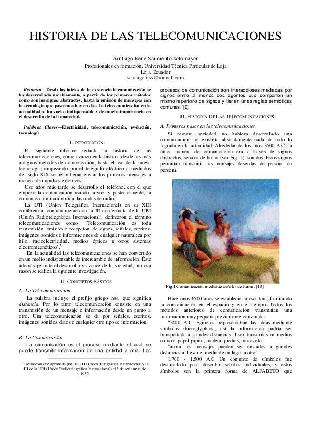 HISTORIA DE LAS TELECOMUNICACIONESSantiago René Sarmiento SotomayorProfesionales en formación, Universidad Técnica Particu...