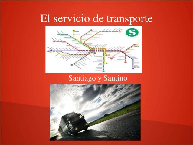 El servicio de transporte  Santiago y Santino