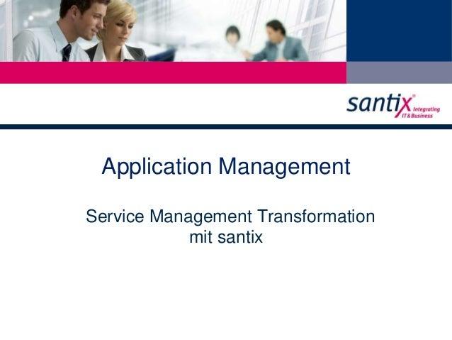 Application Management  Service Management Transformation  mit santix
