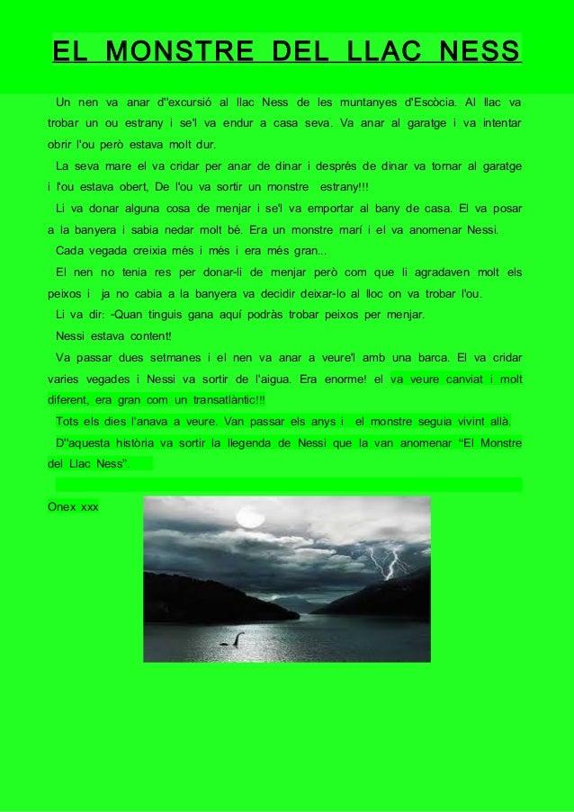 EL MONSTRE DEL LLAC NESS.Un nen va anar dexcursió al llac Ness de les muntanyes dEscòcia Al llac va.trobar un ou estrany i...