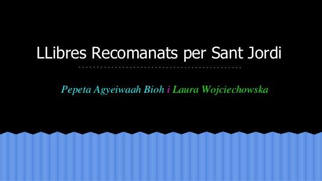 LLibres Recomanats per Sant Jordi Pepeta Agyeiwaah Bioh i Laura Wojciechowska