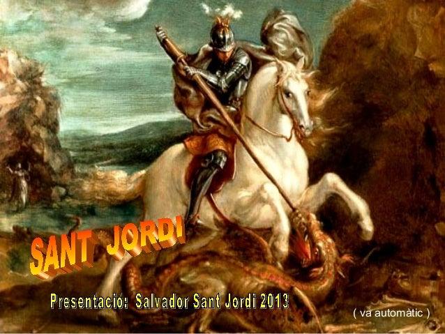 Sant jordi 2013 ( salvador )