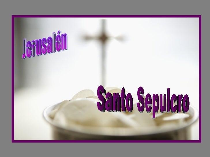 Santo Sepulcro Jerusalén