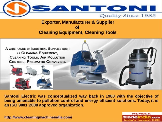 Exporter, Manufacturer & Supplier of Cleaning Equipment, Cleaning Tools  Santoni Electric was conceptualized way back in 1...