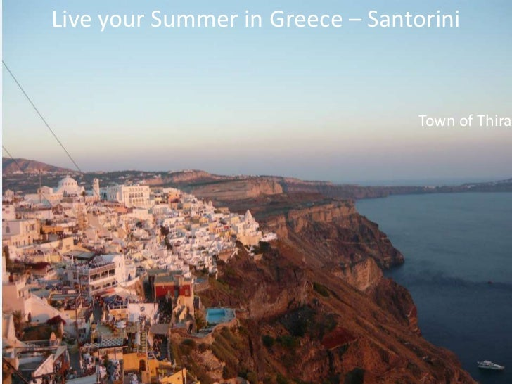 Live your Summer in Greece – Santorini<br />Town of Thira<br />