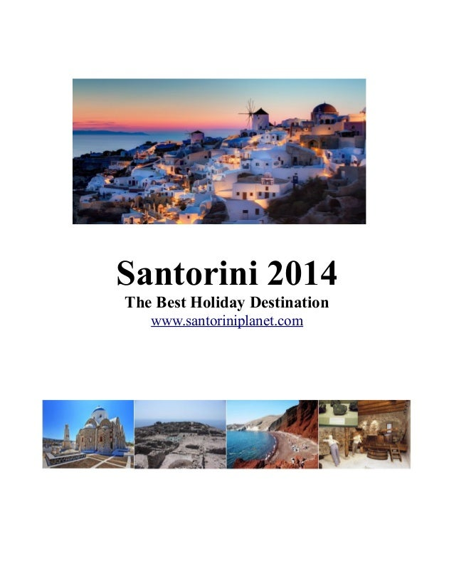 Santorini 2014 The Best Holiday Destination www.santoriniplanet.com