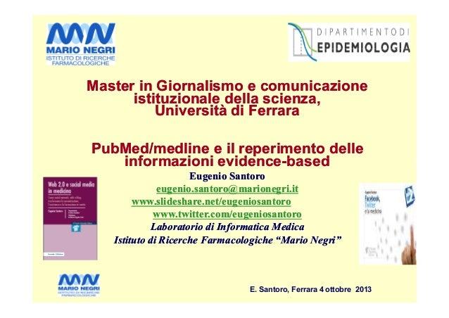 Master in Giornalismo e comunicazione istituzionale della scienza, Università di Ferrara PubMed/medline e il reperimento d...